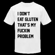 T-Shirts ~ Men's T-Shirt by American Apparel ~ F**kin Problems