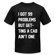 T-Shirts ~ Men's T-Shirt by American Apparel ~ 99 Problems
