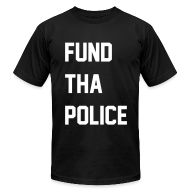 T-Shirts ~ Men's T-Shirt by American Apparel ~ F**d Tha Police