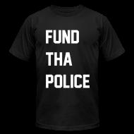 T-Shirts ~ Men's T-Shirt by American Apparel ~ F**d Tha Police