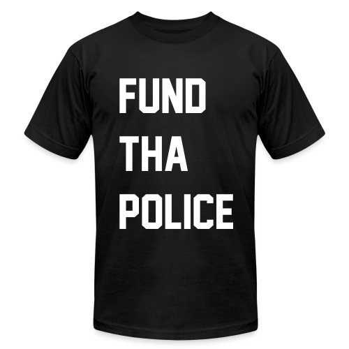 F**d Tha Police - Men's T-Shirt by American Apparel