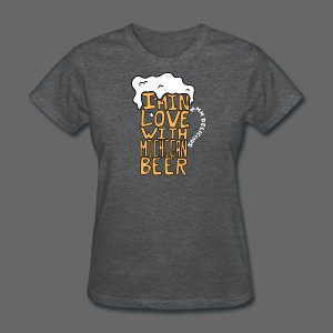 I'm In Love With Michigan Beer - Women's T-Shirt