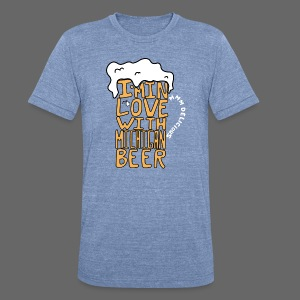I'm In Love With Michigan Beer - Unisex Tri-Blend T-Shirt by American Apparel