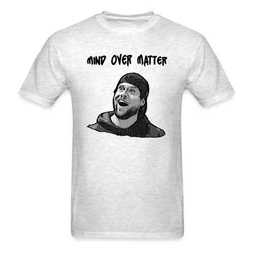Mind Over Matter - Men's T-Shirt
