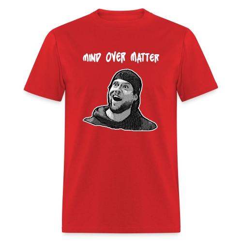 Mind Over Matter - Men's T-Shirt
