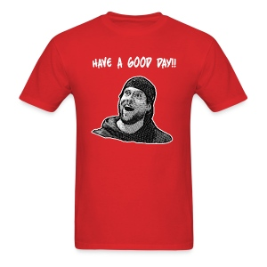 Have A Good Day!! - Men's T-Shirt