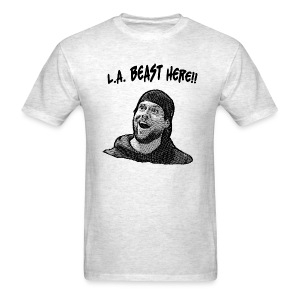 L.A. Beast Here!! - Men's T-Shirt