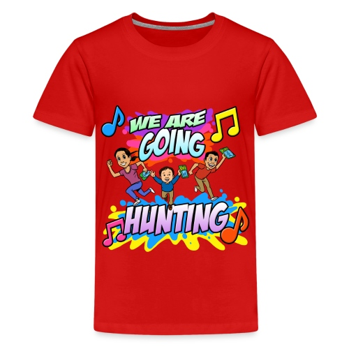We Are Going Hunting Kids T-Shirt - Kids' Premium T-Shirt