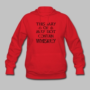 May Or May Not Contain Whiskey - Women's Hoodie