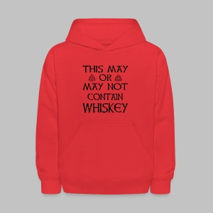 May Or May Not Contain Whiskey - Kids' Hoodie