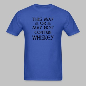May Or May Not Contain Whiskey - Men's T-Shirt