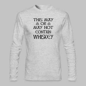 May Or May Not Contain Whiskey - Men's Long Sleeve T-Shirt by Next Level