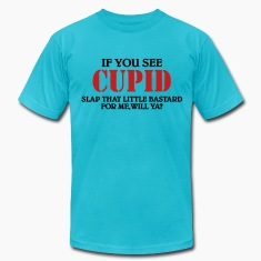 If you see Cupid... T-Shirts