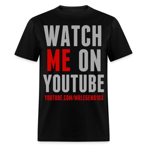 Watch Me Shirt - Men's T-Shirt