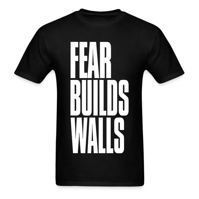 Fear Builds Wall