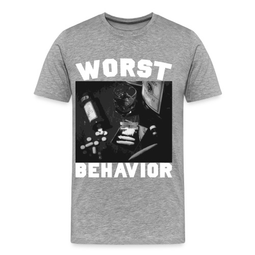 The Worst Behavior Tee - Men's Premium T-Shirt