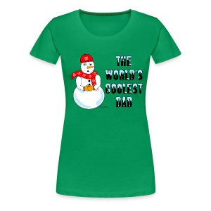 World's Coolest Dad - Women's Premium T-Shirt