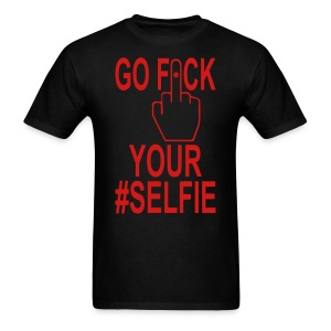 Go F*ck Your Selfie - Men's T-Shirt