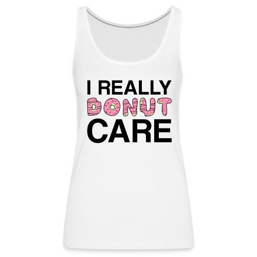 I really donut care tank top (women) - Women's Premium Tank Top