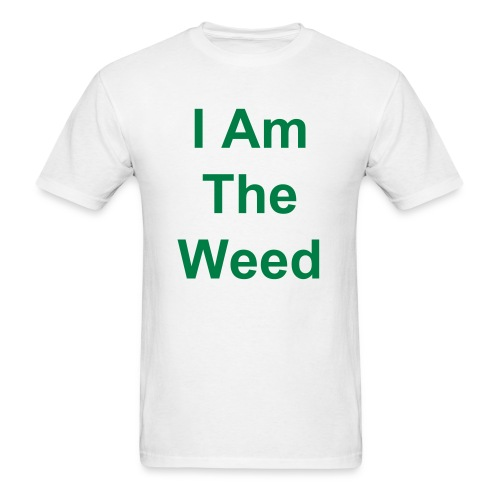 I am the weed - Men's T-Shirt
