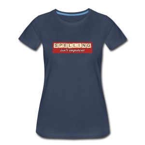 Spelling Isn't Impotent - Women's Premium T-Shirt