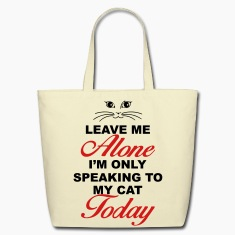 Leave me alone. Only speaking to my cat today Bags & backpacks