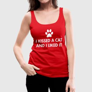 I kissed a cat and I liked it - Women's Premium Tank Top