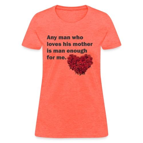 Man enough f - Women's T-Shirt
