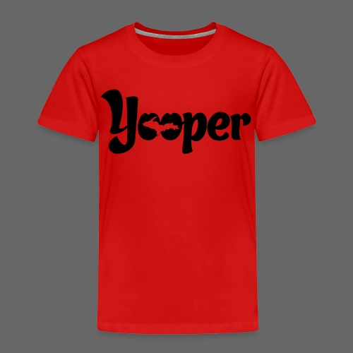 Yooper - Toddler Premium T-Shirt