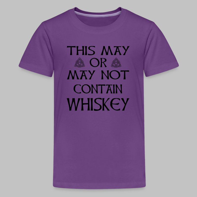 May Or May Not Contain Whiskey - Kids' Premium T-Shirt