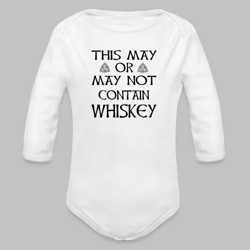 May Or May Not Contain Whiskey - Long Sleeve Baby Bodysuit