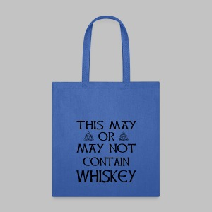 May Or May Not Contain Whiskey - Tote Bag