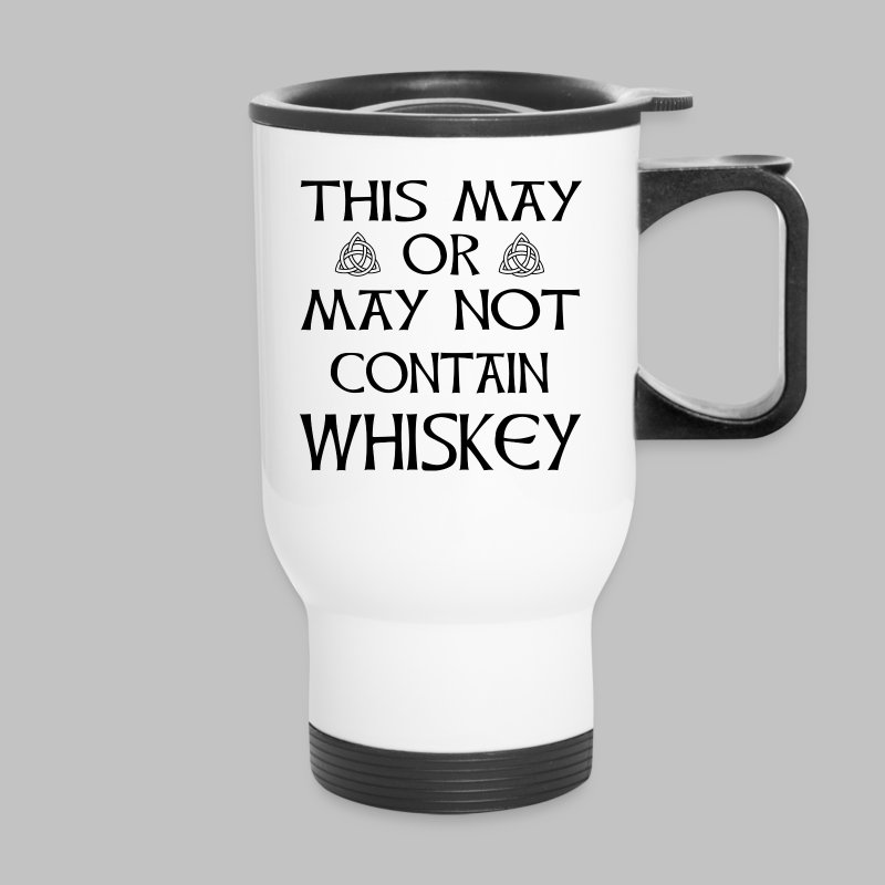 May Or May Not Contain Whiskey - Travel Mug