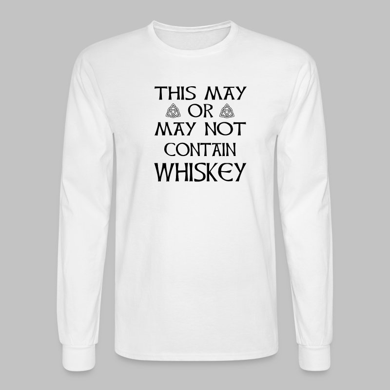 May Or May Not Contain Whiskey - Men's Long Sleeve T-Shirt
