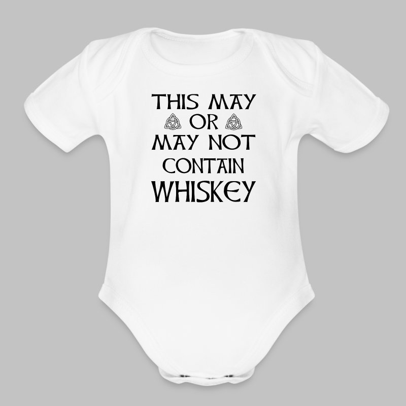 May Or May Not Contain Whiskey - Short Sleeve Baby Bodysuit