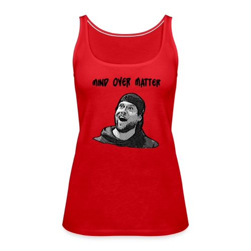 Mind Over Matter - Women's Premium Tank Top