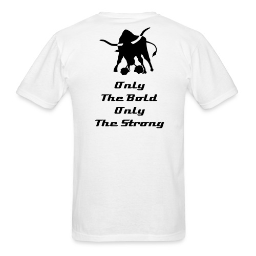 Only The Strong White Shirt LIMITED EDITION - Men's T-Shirt