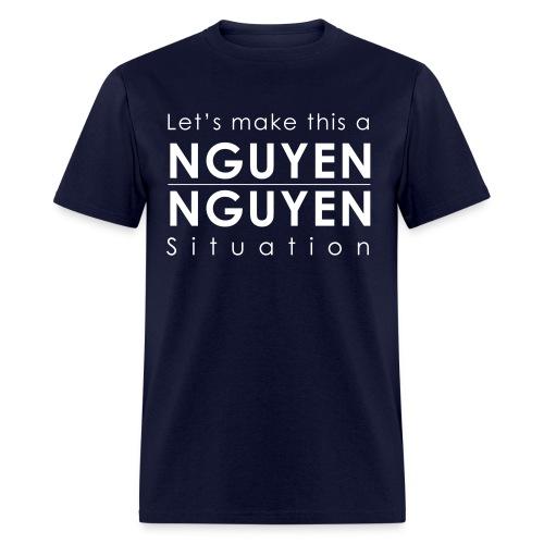 All I do is Nguyen - Men's T-Shirt