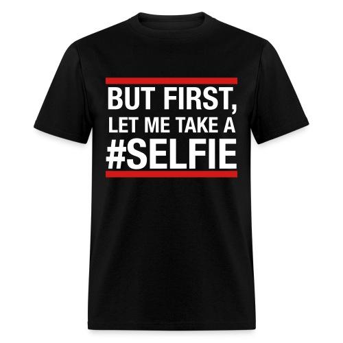 Let Me Take A Selfie Shirt - Men's T-Shirt
