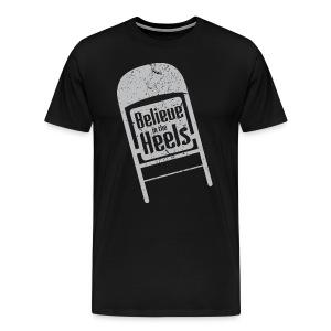 Believe In The Heels (Men, 3XL-4XL) - Men's Premium T-Shirt