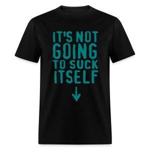 It's not going to suck itself - Men's T-Shirt