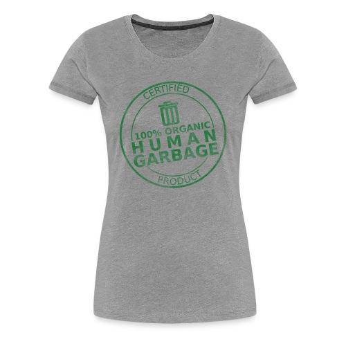 100% Human Garbage (W) - Women's Premium T-Shirt