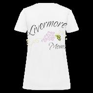 T-Shirts ~ Women's T-Shirt ~ Livermore Moms Womens Tee Shirt Front & Back Logo