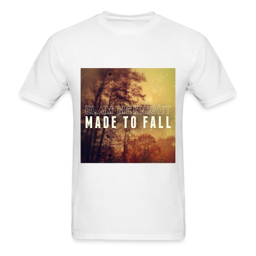 Made To Fall (White T) 100% Preshrunk Cotton - Men's T-Shirt