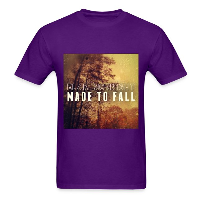 Made To Fall (White T) 100% Preshrunk Cotton