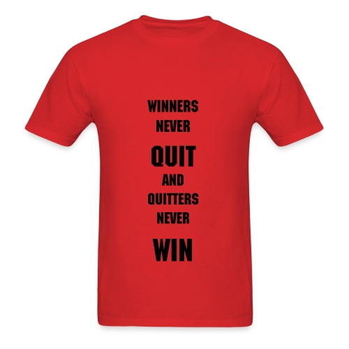 Winners Never Quit - All Colors and Sizes - Men's T-Shirt