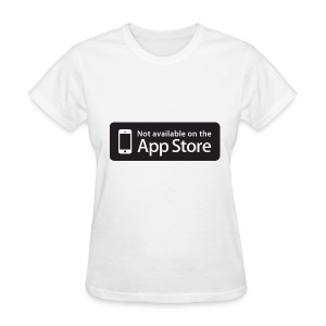 Not available on the App Store - Black - Women's T-Shirt