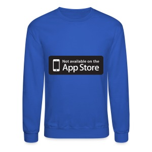 Not available on the App Store - Black - Crewneck Sweatshirt