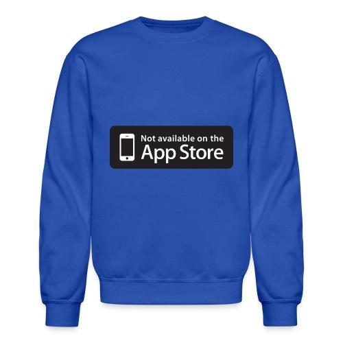 Not available on the App Store - Black - Crewneck Sweatshirt