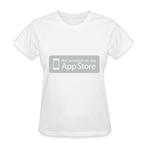 Not available on the App Store - Grey - Women's T-Shirt